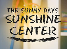 Introducing the sunny days sunshine center